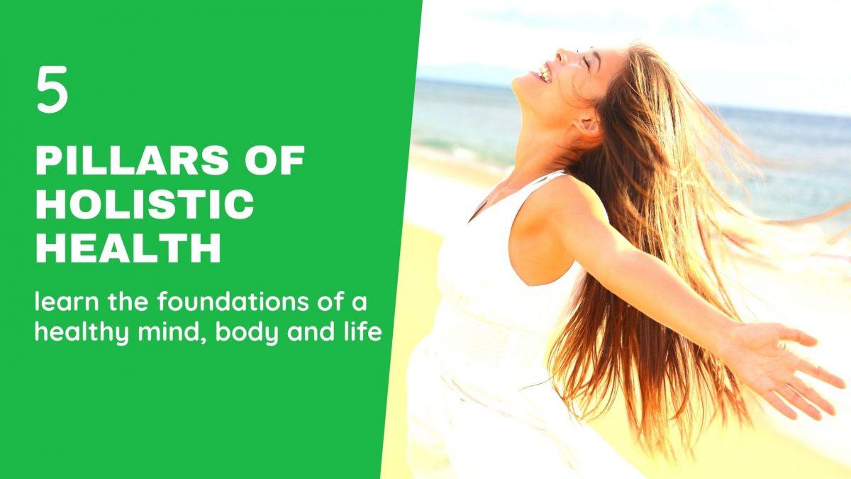 5 Pillars Of Holistic Health Free Course