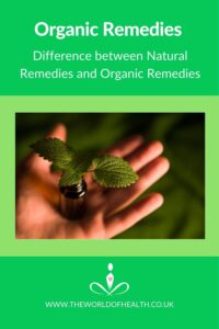 Difference between Organic Remedies and Natural Remedies