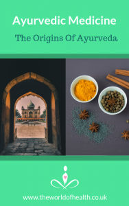ayurvedic medicine - the origins of ayurveda