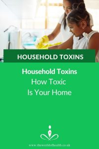 Household Toxins - How Toxic Is Your Home