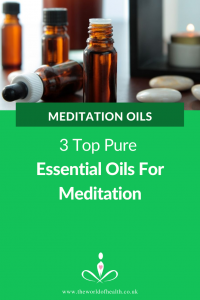 Meditation Oils - 3 Top Pure Essential Oils For Meditation. The best oils to help you achieve deep stages of Meditation